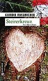 Steirerkreuz: Sandra Mohrs vierter Fall (Kriminalromane im GMEINER-Verlag)