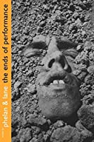 The Ends of Performance (Cultural Front (Paperback)) by Unknown(1998-01-01)