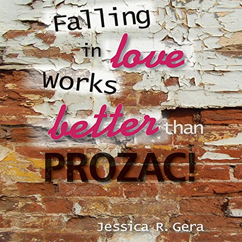 Falling in Love Works Better than Prozac  Audiolibri