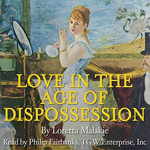 Love in the Age of Dispossession audiobook cover art