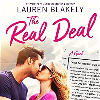 The Real Deal     A Novel              Written by:                                                                                                                                 Lauren Blakely                               Narrated by:                                                                                                                                 Erin Mallon,                                                                                        Zachary Webber                      Length: 9 hrs and 6 mins     17 ratings     Overall 4.3
