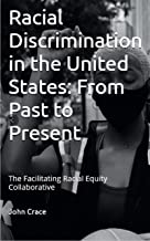 Racial Discrimination in the United States: From Past to Present