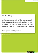 A Thematic Analysis of the Intertextual References to Transcendentalism in Jon Krakauer's Into the Wild and Their Role in the Portrayal of Christopher McCandless