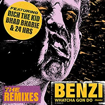 Whatcha Gon Do (feat. Bhad Bhabie, Rich The Kid & 24hrs) [The Remixes]