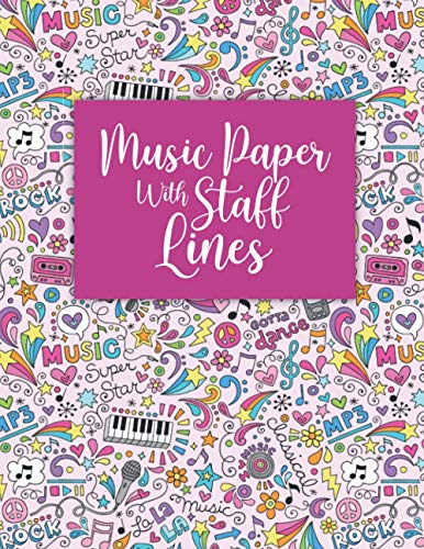 Music Paper With Staff Lines: Blank Piano Sheet Music Staff Notebook Song Writing Journals For Kids Guitar Manuscript Notebook Composer Notebook Pentagram Book Blank Guitar Tab Book