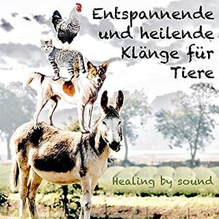 Entspannende und heilende Klänge für Tiere     Healing by sound              Autor:                                                                                                                                 Abhamani Ajash                               Sprecher:                                                                                                                                 N.N.                      Spieldauer: 46 Min.     4 Bewertungen     Gesamt 5,0