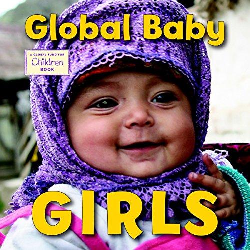 Global Baby Girls (Global Fund for Children Books)