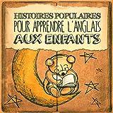 Histoires populaires pour apprendre l'anglais aux enfants