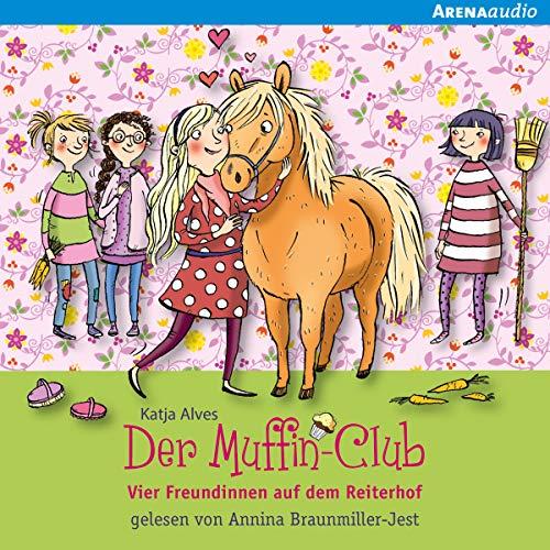 Vier Freundinnen auf dem Reiterhof     Der Muffin-Club 10              By:                                                                                                                                 Katja Alves                               Narrated by:                                                                                                                                 Anina Braunmiller-Jest                      Length: 1 hr and 14 mins     Not rated yet     Overall 0.0