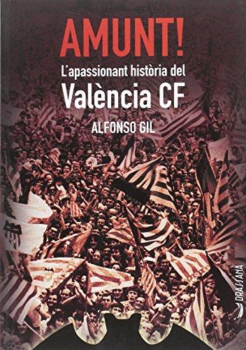 Amunt!: L'apassionant història del València CF (onze)