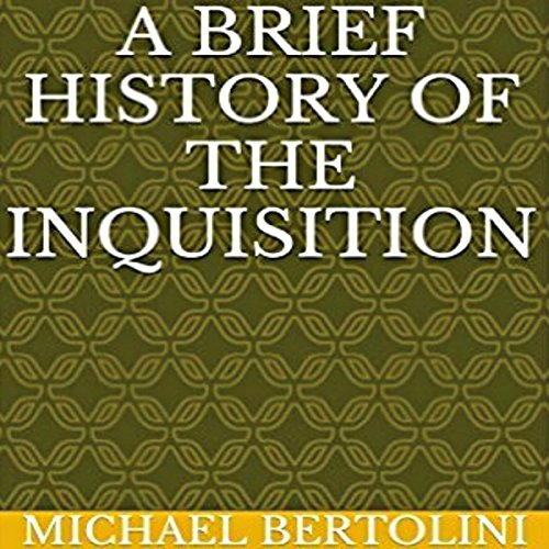 A Brief History of the Inquisition audiobook cover art