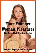 More Younger Woman Pleasures: Ten New Adult Erotica Stories