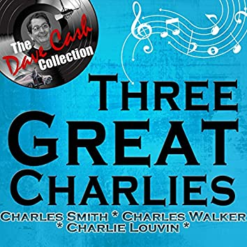 Three Great Charlies - [The Dave Cash Collection]