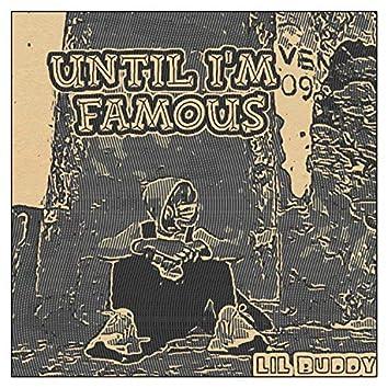 Until I'm Famous