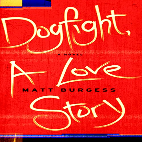 Dogfight, A Love Story audiobook cover art