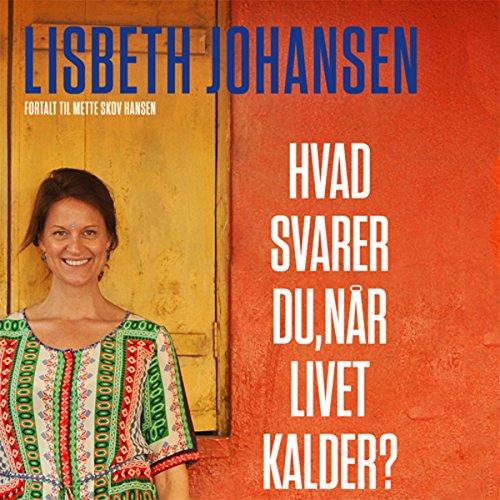 Hvad svarer du, når livet kalder? Mit spring fra toppen af karrieren til bunden af Indiens slum  By  cover art