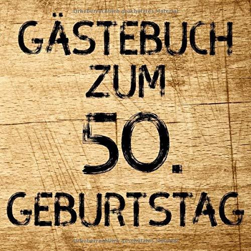 Gästebuch zum 50. Geburtstag: Erinnerungsbuch zum Eintragen von Geburtstagsgrüßen zum 50. - In...