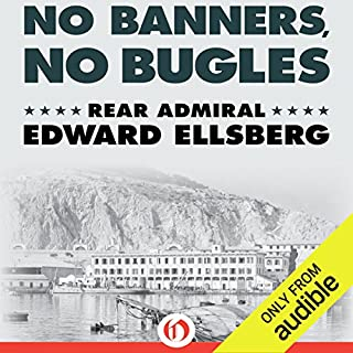 No Banners, No Bugles                   By:                                                                                                                                 Edward Ellsberg                               Narrated by:                                                                                                                                 Stephen McLaughlin                      Length: 15 hrs and 12 mins     20 ratings     Overall 4.8