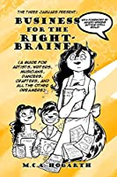 Business for the Right-brained: A Guide for Artists, Writers, Musicians, Dancer, Crafters, and All the Other Dreamers