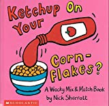 Ketchup on Your Cornflakes? - Cartwheel Books - 01/04/1997