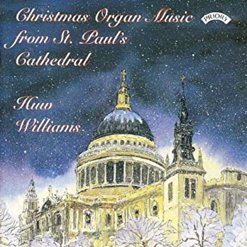 Christmas Organ Music from St. Paul's Cathedral, London