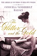 The Glitter and the Gold: The American Duchess---in Her Own Words (English Edition)