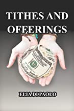 Tithes and Offerings: A Reasoned Biblical Study on Tithes and Offerings in the Church (Christian Ethics)