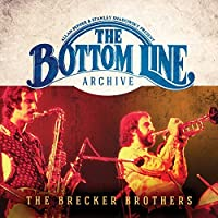 The Bottom Line Archive Series: (Live 1976) by The Brecker Brothers