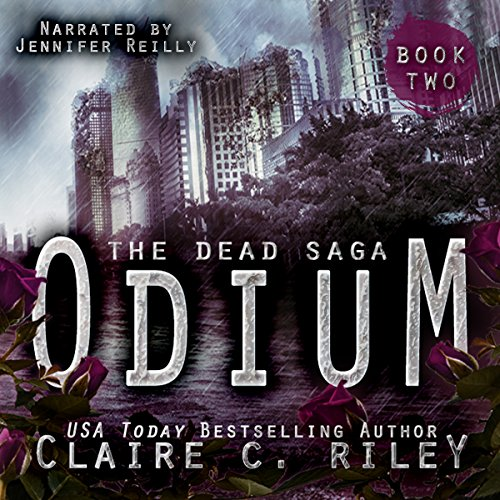 Odium II     The Dead Saga              By:                                                                                                                                 Claire C. Riley                               Narrated by:                                                                                                                                 Jennifer Reilly                      Length: 11 hrs and 46 mins     51 ratings     Overall 4.5
