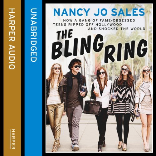 The Bling Ring: How a Gang of Fame-Obsessed Teens Ripped off Hollywood and Shocked the World                   By:                                                                                                                                 Nancy Jo Sales                               Narrated by:                                                                                                                                 Kathleen Mary Carthy                      Length: 9 hrs and 22 mins     9 ratings     Overall 3.3