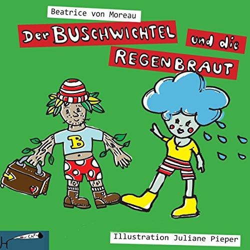 Der Buschwichtel und die Regenbraut audiobook cover art
