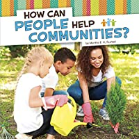 How Can People Help Communities? (Community Questions)