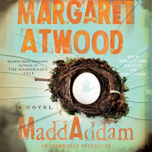 MaddAddam     A Novel              By:                                                                                                                                 Margaret Atwood                               Narrated by:                                                                                                                                 Bernadette Dunne,                                                                                        Bob Walter,                                                                                        Robbie Daymond                      Length: 13 hrs and 24 mins     2,702 ratings     Overall 4.5