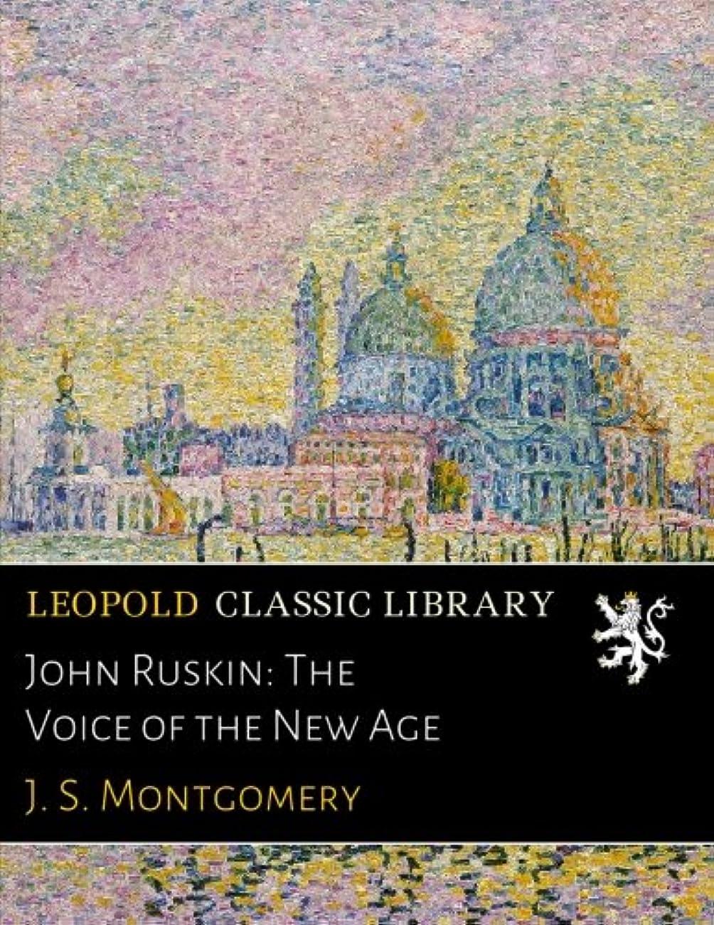 八百屋休日沈黙John Ruskin: The Voice of the New Age
