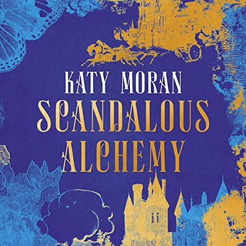 Scandalous Alchemy Audiobook By Katy Moran cover art