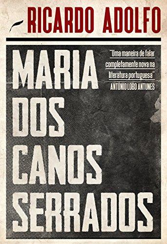 Maria dos Canos Serrados (Portuguese Edition)