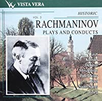 Rachmaninov Plays & Conducts 3