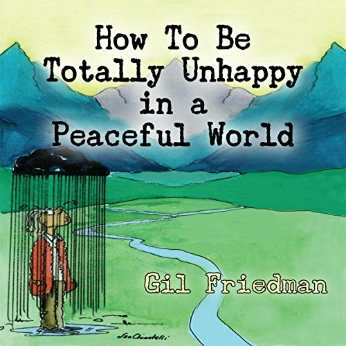 How to Be Totally Unhappy in a Peaceful World audiobook cover art