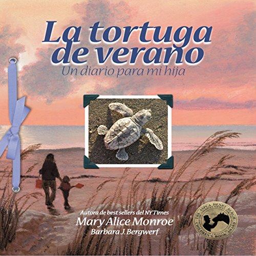 La tortuga de verano: Un diario para mi hija [Turtle Summer: A Journal for My Daughter]