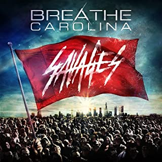 Savages by Breathe Carolina (2014-04-15)