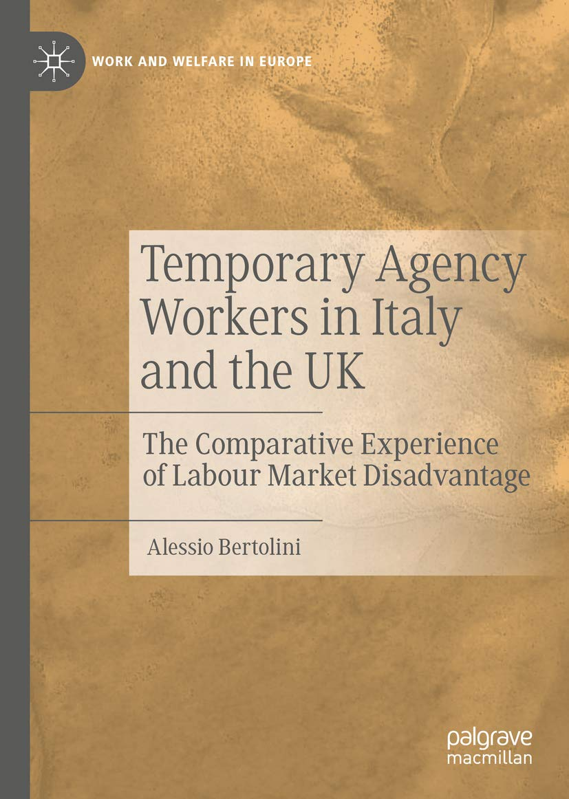 Temporary Agency Workers in Italy and the UK : The Comparative Experience of Labour Market Disadvantage (Work and Welfare in Europe)