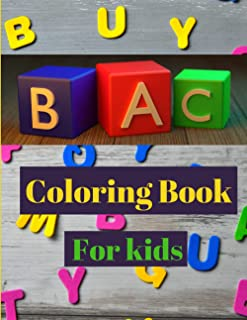 Coloring Book For Kids: abc coloring book for kids ages 2-4,Alphabet coloring book for toddlers 1-3,2-4 3-5 4-8 for kids,A...