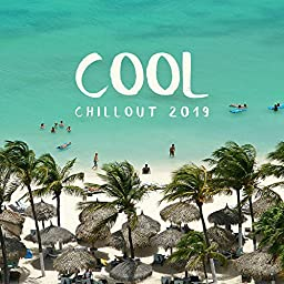 Cool Chillout 2019: Perfect Chill Out Music Mix, Sounds of