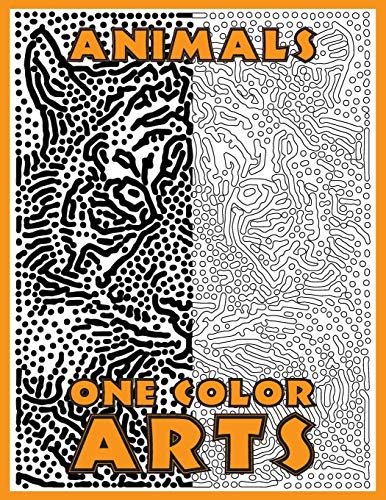 One Color ARTS: New Type of Relaxation & Stress Relief Coloring Book for Adults