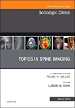 Topics in Spine Imaging, An Issue of Radiologic Clinics of North America (The Clinics: Radiology)