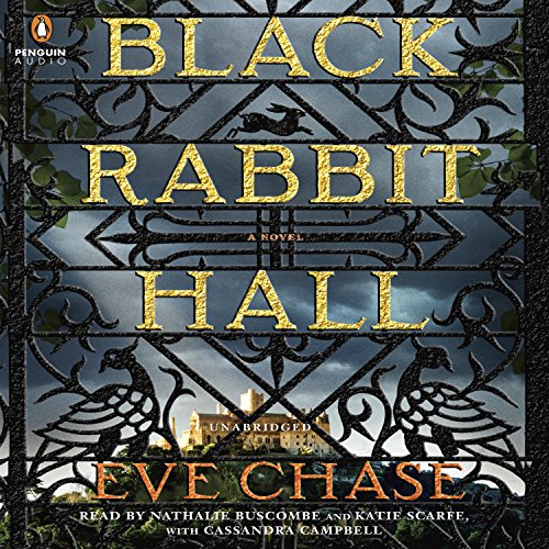 Black Rabbit Hall                   By:                                                                                                                                 Eve Chase                               Narrated by:                                                                                                                                 Nathalie Buscombe,                                                                                        Katie Scarfe,                                                                                        Cassandra Campbell                      Length: 12 hrs and 7 mins     375 ratings     Overall 4.3