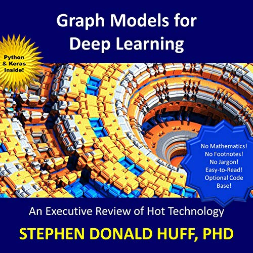 Graph Models for Deep Learning: An Executive Review of Hot Technology audiobook cover art