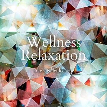 Like a Kaleidoscope - Wellness Relaxation