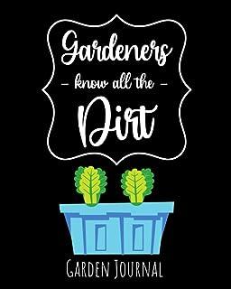 Gardeners Know All The Dirt: Garden Journal, Planner & Gardener Organizer | Gifts For Gardening Lovers