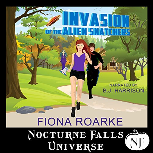 Invasion of the Alien Snatchers: A Nocturne Falls Universe story audiobook cover art